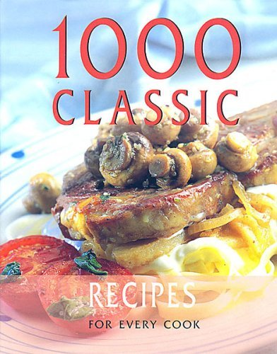 1,000 Classic Recipes From Around the World  by  Jo-Anne Cox