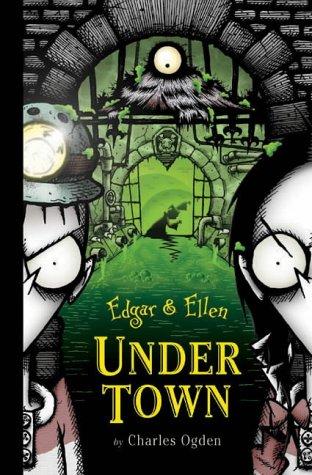 Under Town (Edgar & Ellen, #3) Charles Ogden