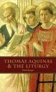Thomas Aquinas And The Liturgy David Berger