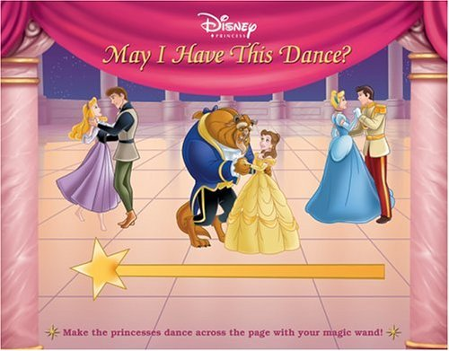 Disney Princess: May I Have This Dance?  by  Parke Godwin