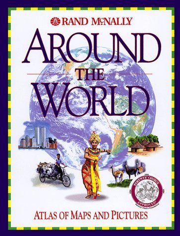Around the World: Atlas of Maps and Pictures  by  Rand McNally