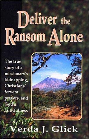 Deliver The Ransom Alone  by  Verda J. Glick