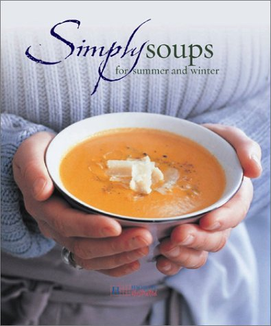 Simply Soups for Summer and Winter Sophie Brissaud