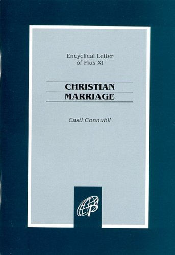 On Christian Marriage - Casti Connubii  by  Pope Pius XI