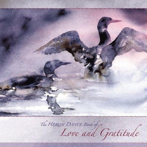 Heron Dance Book of Love and Gratitude  by  Ann OShaunessey