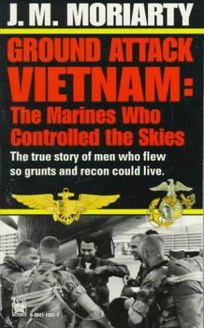 Ground Attack -- Vietnam J.M. Moriarty