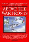 Above the War Fronts: The British Two-Seater Bomber Pilot and Observer Aces, the British Two-Seater Fighter Observer Aces, and the Belgian, Italian, Austro-Hungarian and Russian Fighter Aces, 1914-1918  by  Norman Franks