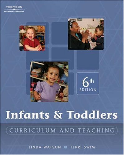 Infants & Toddlers: Curriculum and Teaching Linda Douville-Watson