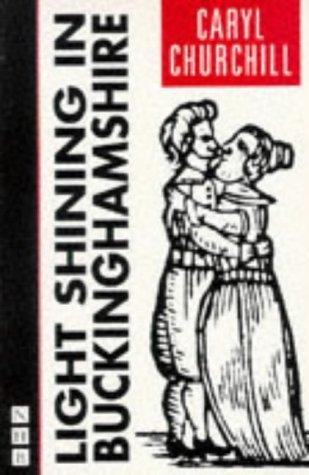 Light Shining In Buckinghamshire Caryl Churchill
