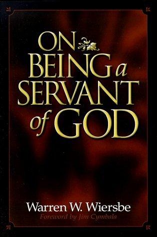 On Being A Servant Of God Warren W. Wiersbe