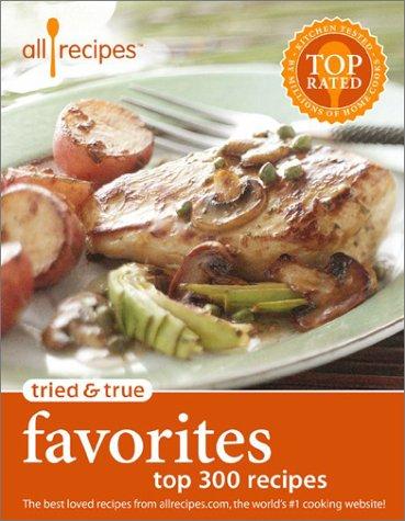 Tried & True Favorites: Top 300 Recipes  by  allrecipes.com