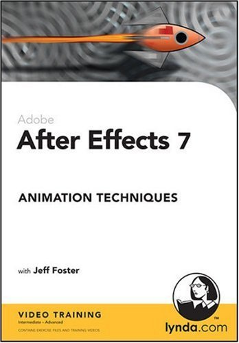 After Effects 7 Animation Techniques Jeff Foster