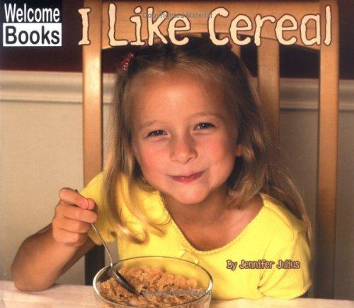 I Like Cereal  by  Jennifer Julius