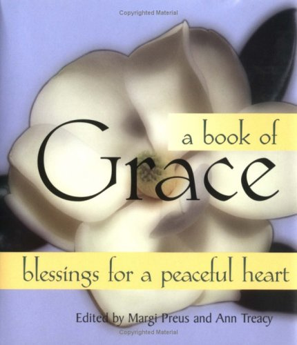A Book Of Grace: Blessings for a Peaceful Heart  by  Ann Treacy