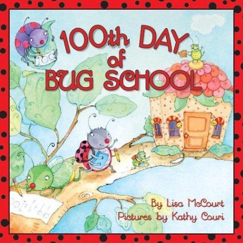 100th Day of Bug School  by  Lisa McCourt