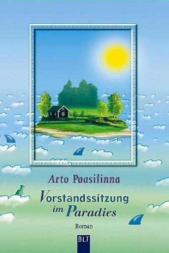 Vorstandssitzung im Paradies Arto Paasilinna