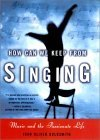 How Can We Keep from Singing: Music and the Passionate Life  by  Joan Oliver Goldsmith