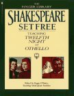 Shakespeare Set Free III: Teaching Twelfth Night and Othello  by  William Shakespeare