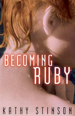 Becoming Ruby  by  Kathy Stinson