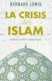 La Crisis del Islam (Sine Qua Non)  by  Bernard Lewis