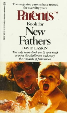 Parents Book for New Fathers (Parents Baby and Childcare Series.) David Laskin