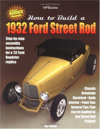 How to Build a 1932 Ford Street RodHP1478 Jay Storer