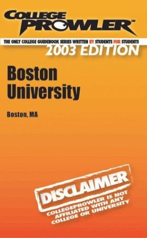 College Prowler  Boston University (Collegeprowler Guidebooks)  by  Daniel Goldman