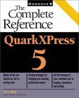 QuarkXPress 5: The Complete Reference [With CDROM]  by  Steve Bain