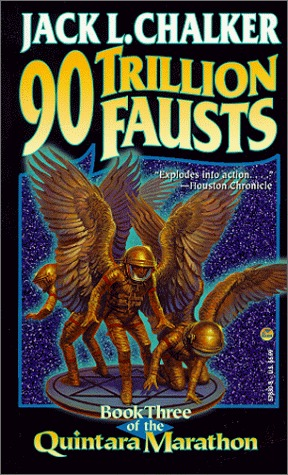 The Ninety Trillion Fausts (Quintara Marathon, #3)  by  Jack L. Chalker