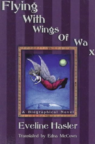 Flying with Wings of Wax: The Story of Emily Kempin-Spyri  by  Eveline Hasler