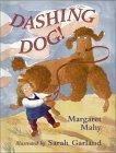 Dashing Dog!  by  Margaret Mahy