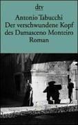Der verschwundene Kopf des Damasceno Monteiro  by  Antonio Tabucchi