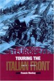Touring the Italian Front 1917 - 1919  by  Francis Mackay