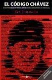 El Código Chávez: Descifrando La Intervención De Los Estados Unidos En Venezuela  by  Eva Golinger