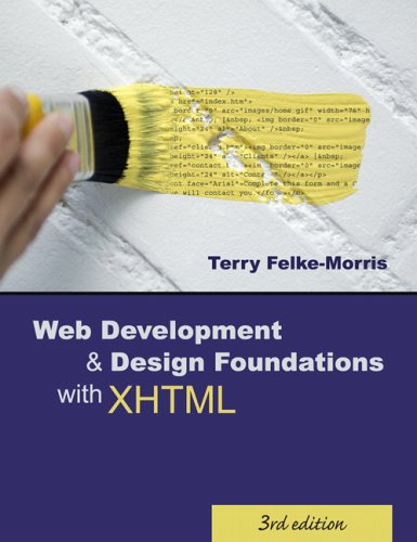 Web Development & Design Foundations With Xhtml  by  Terry Felke-Morris