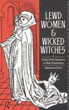 Lewd Women and Wicked Witches : A Study in the Dynamics of Male Domination Marianne Hester