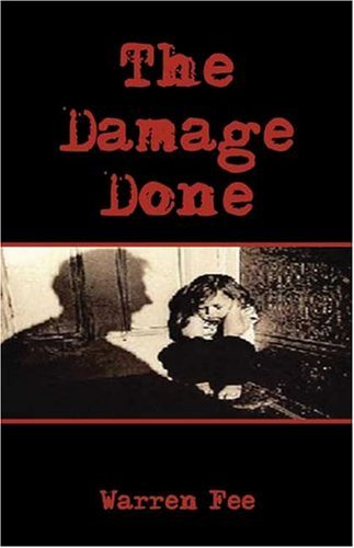The Damage Done  by  Warren Fee