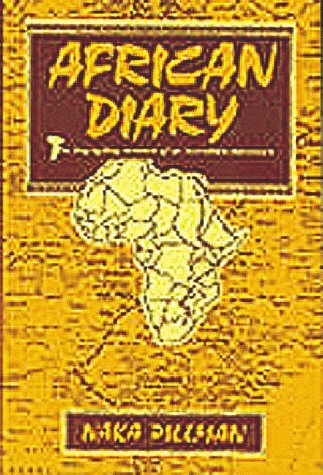 African Diary: The Day By Day Account Of An Incredible Adventure Naka Pillman
