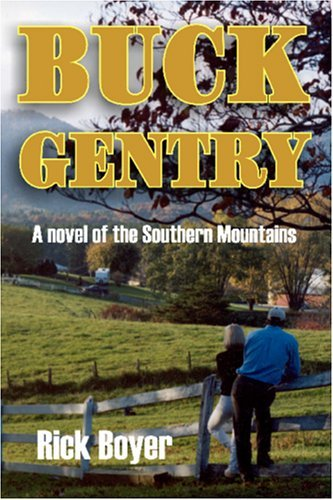 Buck Gentry: A Novel Of The Southern Mountains Rick Boyer