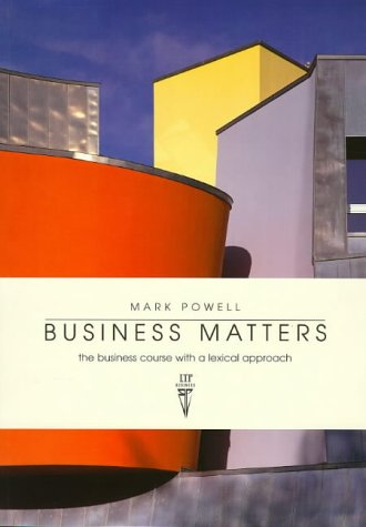 Business Matters: The Business Course with A Lexical Approach: Students Book  by  Mark    Powell