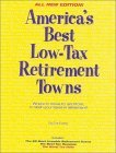 Americas Best Low-Tax Retirement Towns: Where to Move To, and From, to Slash Your Taxes in Retirement!  by  Eve Evans