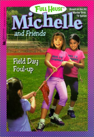 Field Day Foul Up (Full House: Michelle, #33) Cathy East Dubowski
