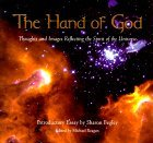 The Hand Of God: Thoughts And Images Reflecting The Spirit Of The Universe  by  Michael Reagan