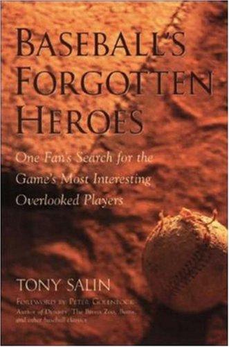 Baseballs Forgotten Heroes Tony Salin