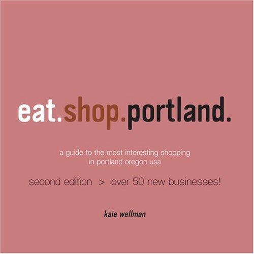 Eat.Shop.Portland Kaie Wellman