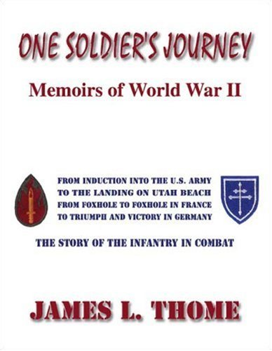 One Soldiers Journey James L. Thome