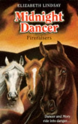 Fireraisers (Midnight Dancer, #4) Elizabeth Lindsay