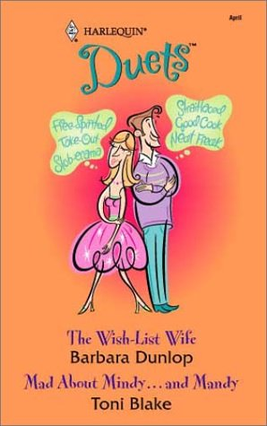 The Wish-List Wife / Mad about Mindy... and Mandy (Harlequin Duets, #98) Barbara Dunlop