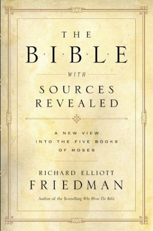 The Bible with Sources Revealed Richard Elliott Friedman