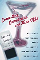 Come-Ons Comebacks and Kiss-Offs  by  Jeanne  Martinet